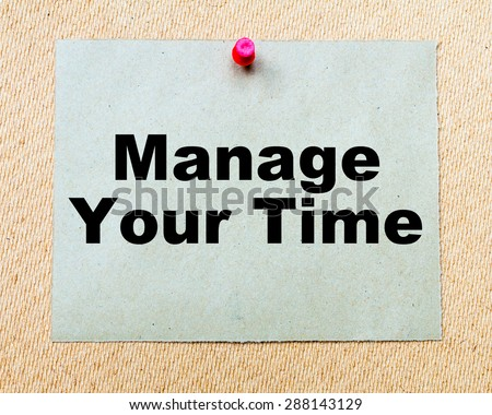 Manage Your Time written on paper note pinned with red thumbtack on wooden board. Business conceptual Image - stock photo
