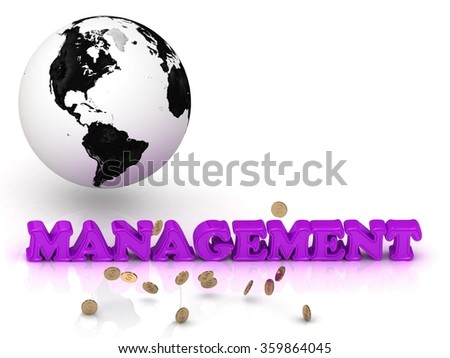 MANAGEMENT- bright color letters, black and white Earth on a white background