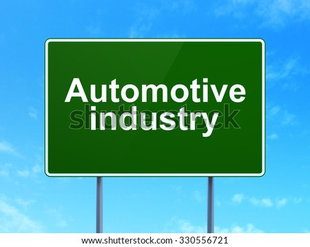 Manufacuring concept: Automotive Industry on green road (highway) sign, clear blue sky background, 3d render