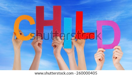 Many Caucasian People And Hands Holding Colorful Letters Or Characters Building The English Word Child On Blue Sky - stock photo