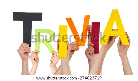 Many Caucasian People And Hands Holding Colorful  Letters Or Characters Building The Isolated English Word Trivia On White Background - stock photo