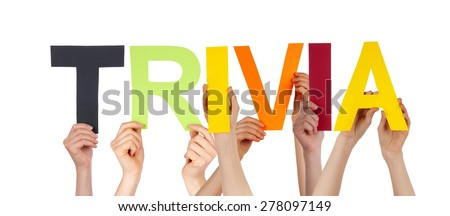 Many Caucasian People And Hands Holding Colorful Straight Letters Or Characters Building The Isolated English Word Trivia On White Background - stock photo