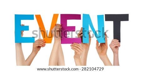 Many Caucasian People And Hands Holding Colorful Straight Letters Or Characters Building The Isolated English Word Event On White Background - stock photo