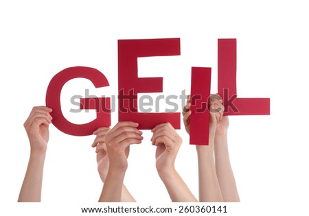 Many Caucasian People And Hands Holding Red Letters Or Characters Building The Isolated German Word Geil Which Means Cool On White Background - stock photo