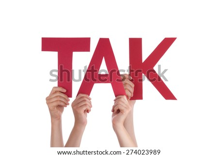 Many Caucasian People And Hands Holding Red Straight Letters Or Characters Building The Isolated Danish Word Tak Which Means Thanks On White Background - stock photo