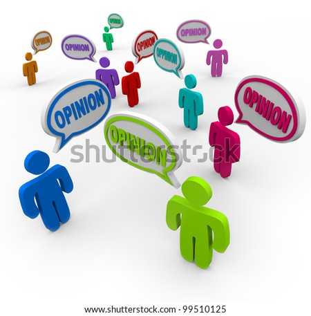 Many different people offer their opinions by speaking with the word Opinion in multi colored speech bubbles or clouds - stock photo