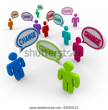 Many people and speech clouds with the word Change in them, symbolizing the change that can catch on when a group sees what is possible by improving their lives - stock photo