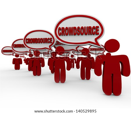 Many people in speech bubbles saying the word Crowdsource to illustrate working together and collaborating on a project such as the sharing of information - stock photo