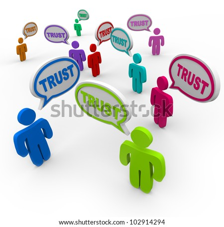 Many people of different colors say the word Trust in speech bubbles to symbolize faith, loyalty and confidence in a relationship as customers or friends