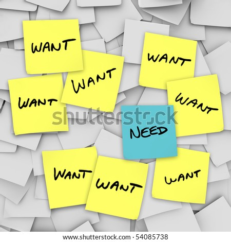 Many sticky notes with the word Want on them and one with the word Need - stock photo