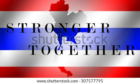 Map of Thailand flag with stronger together wording on thailand flag background