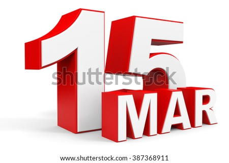 March 15. 3d text on white background. Illustration.