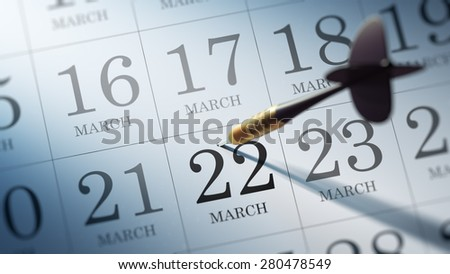 March 22 written on a calendar to remind you an important appointment.