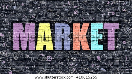 Market - Multicolor Concept on Dark Brick Wall Background with Doodle Icons Around. Modern Illustration with Elements of Doodle Design Style. Market on Dark Wall. Market Concept.Market. - stock photo