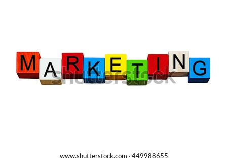 Marketing - business sign for marketing, sales and advertising - design in bold letters, isolated on white background.