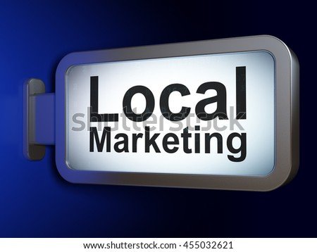 Marketing concept: Local Marketing on advertising billboard background, 3D rendering - stock photo
