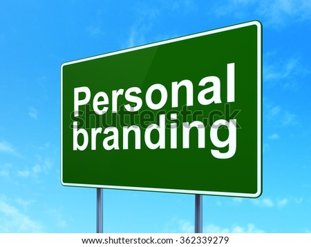Marketing concept: Personal Branding on road sign background - stock photo