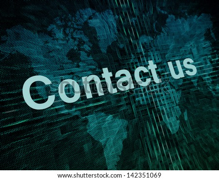 Marketing concept: words Contact us on digital world map screen. - stock photo