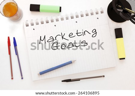 Marketing Goals - handwritten text in a notebook on a desk - 3d render illustration. - stock photo