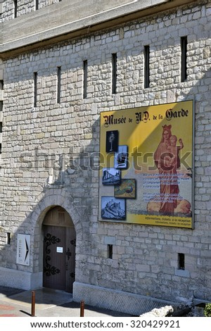 MARSEILLE, FRANCE - SEPTEMBER 5: Appears to indicate the entrance of Museum the Basilica of Notre Dame de la Garde in Marseille, september 5, 2015.