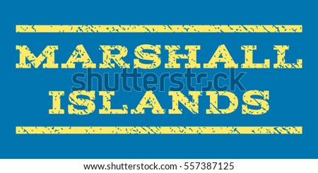 Marshall Islands watermark stamp. Text tag between horizontal parallel lines with grunge design style. Rubber seal stamp with dust texture. Glyph yellow color ink imprint on a blue background.