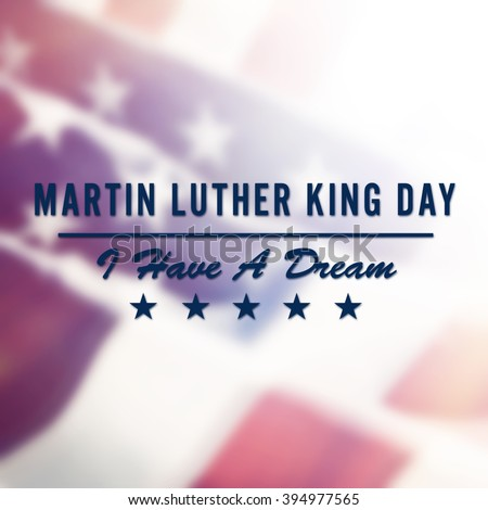 Martin Luther King Day text on USA flag background - stock photo