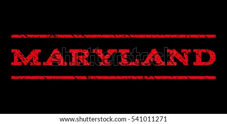 Maryland watermark stamp. Text caption between horizontal parallel lines with grunge design style. Rubber seal stamp with scratched texture. Glyph red color ink imprint on a black background.
