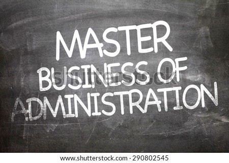Master Business of Administration written on a chalkboard - stock photo