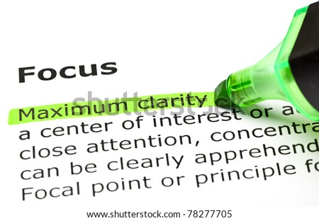 Maximum clarity highlighted in green, under the heading Focus. - stock photo
