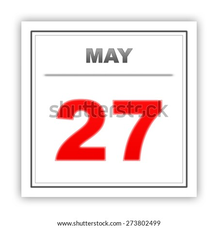 May 27. Day on the calendar. 3d