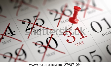 May 31 written on a calendar to remind you an important appointment.