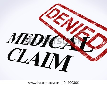 Medical Claim Denied Stamp Showing Unsuccessful Medical Reimbursement - stock photo