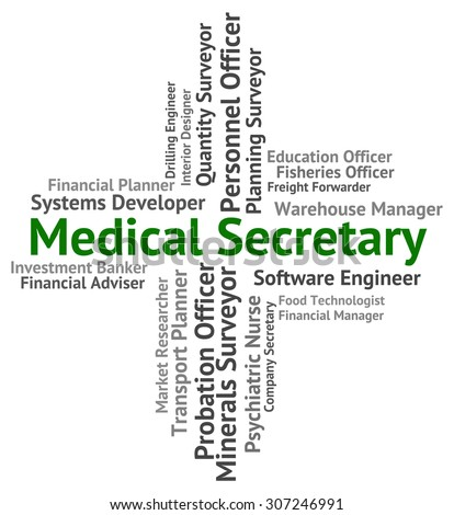 Medical Secretary Indicating Clerical Assistant And Employment - stock photo