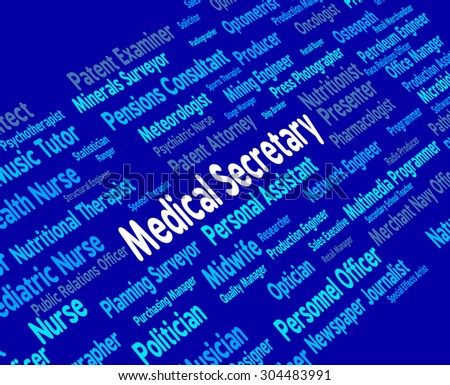 Medical Secretary Meaning Clerical Assistant And Medicine - stock photo