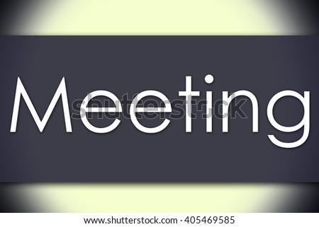 Meeting - business concept with text - horizontal image