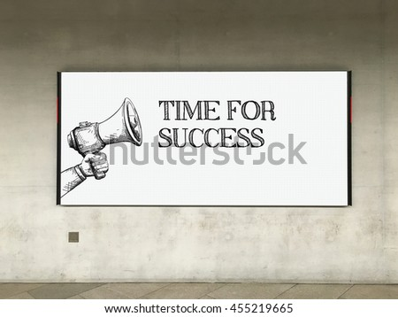 MEGAPHONE ANNOUNCEMENT TIME FOR SUCCESS ON BILLBOARD - stock photo