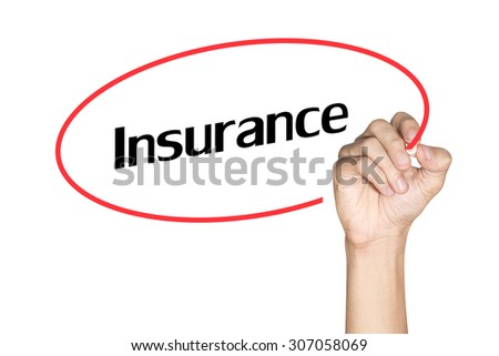 Men arm writing Insurance with highlighter pen on white background - stock photo