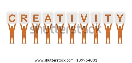 Men holding the word creativity. Concept 3D illustration.