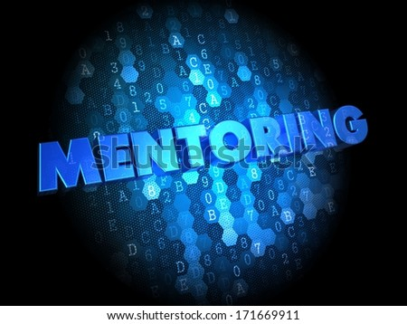 Mentoring - Text in Blue Color on Dark Digital Background. - stock photo