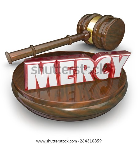 Mercy 3d word in red letters on a gavel to illustrate lenient sentencing in a verdict or judgment in a court legal trial case - stock photo