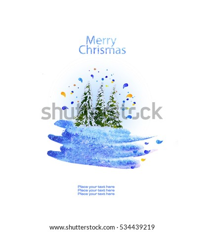 Merry Christmas greeting card.  Happy new year card. A snowy winter blizzard, hand drawn planting from watercolor blots,isolated on a white background with Holiday Christmas trees.