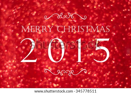 Merry christmas 2015 on red blur abstract bokeh light background