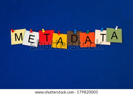 Metadata, sign series for data classification, computers, PCs and internet. - stock photo