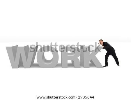 Metaphor - businessman pushing 'work' 3d word - stock photo