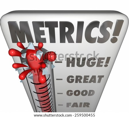 Metrics word on a thermometer or gauge measuring performance or results of a marketing campaign, company project, mission, goal or objective - stock photo
