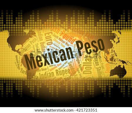 Mexican Peso Indicating Mexico Pesos And Market  - stock photo