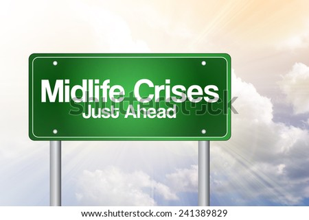 Midlife Crises Just Ahead Green Road Sign concept  - stock photo