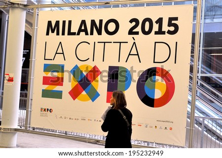 MILAN, ITALY - FEBRUARY 13: sign Expo 2015 at BIT, International Tourism Exchange Exhibition on February 13, 2014 in Milan, Italy  - stock photo