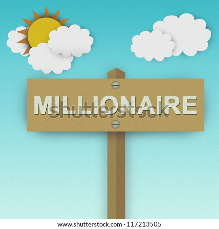 Millionaire Road Sign For Business Solution Concept Made From Recycle Paper With Beautiful Sun and White Cloud in Blue Sky Background - stock photo