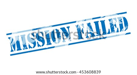 mission failed blue stamp on white background - stock photo